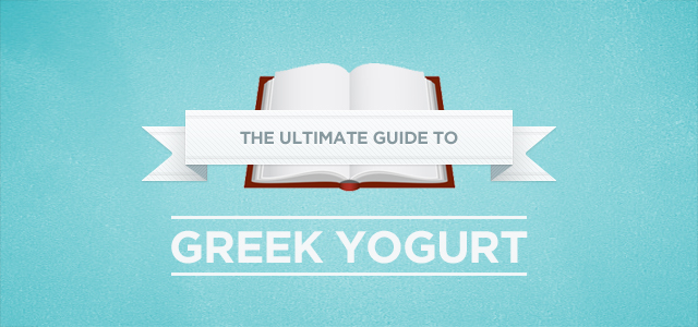 Ultimate guide to greek yogurt
